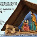 """XXVI Konkurs na Szopkę Bożonarodzeniową """"Gdy się rodziłeś Panie…"""""""